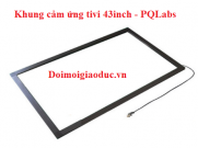 Khung cảm ứng tivi 43 inch - PQLabs