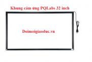 Khung cảm ứng tivi 32 inch - PQLabs